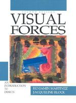Visual Forces:Intoduction to Design : An Introduction to Design - Benjamin Martinez