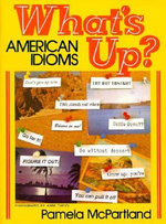What's Up? : American Idioms - Pamela McPartland