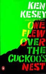 One Flew Over the Cuckoo's Nest : A Novel - Ken Kesey