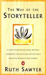 The Way of the Storyteller - Ruth Sawyer
