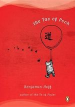 The Tao of Pooh - Benjamin Hoff