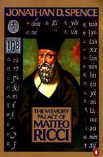 The Memory Palace of Matteo Ricci : Bondservant and Master - Jonathan D. Spence