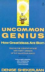 How to Have a Great Idea : How Great Ideas Are Born - Denise Shekerjian