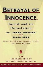 Betrayal of Innocence : Incest and Its Devastation - Susan Forward