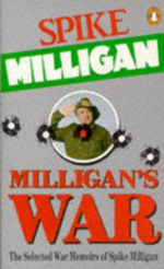 Milligan's War : The Selected War Memoirs of Spike Milligan - Spike Milligan