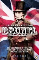 Isambard Kingdom Brunel : Take a trip down the waterways of England during t... - L. T. C. Rolt