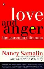 Samalin & Whitney : Love and Anger/the Parental Dilemma - Nancy Samalin