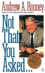 Rooney Andrew A. : Not That You Asked... - Andy Rooney
