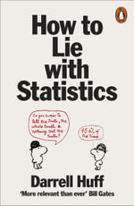 How to Lie with Statistics : Penguin Mathematics Ser. - Darrell Huff