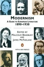 Modernism : A Guide to European Literature 1890-1930 - Malcolm Bradbury