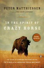 In the Spirit of Crazy Horse - Peter Matthiessen