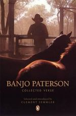 The Penguin Banjo Paterson Collected Verse : Collected Verse - Banjo Paterson