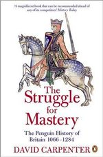 The Struggle for Mastery : Britain 1066-1284 - David Carpenter