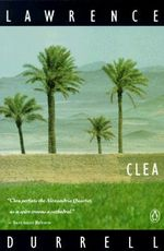 Clea : Translated and Adapted from the Greek of Emmanual - Lawrence Durrell