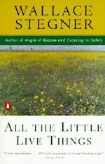 All the Little Live Things : Contemporary American Fiction - Wallace Earle Stegner
