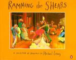 Ramming the Shears :  A Collection of Drawings by Michael Leunig - Michael Leunig