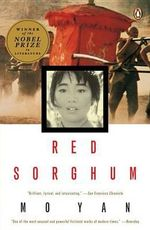 Red Sorghum : A Novel of China - Mo Yan