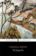 The Voyage Out : Penguin Twentieth Century Classics - Virginia Woolf
