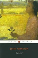 Summer : Penguin Great Books of the 20th Century - Edith Wharton