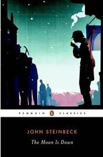 The Moon is Down : Penguin Classics