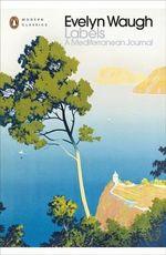 Labels :  A Mediterranean Journal - Evelyn Waugh