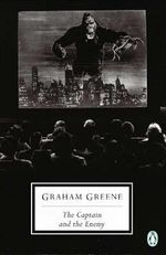 The Captain and the Enemy : Penguin Twentieth Century Classics S. - Graham Greene
