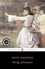 The Age of Innocence : Penguin Great Books of the 20th Century - Edith Wharton