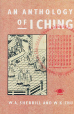 An Anthology of I Ching - W. A. Sherrill