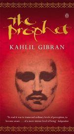 The Prophet : Arkana Ser. - Kahlil Gibran
