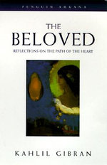 The Beloved : Reflections on the Path of the Heart