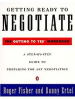 Getting Ready to Negotiate : The Getting to Yes Workbook - Fisher Roger & Ertel Danny