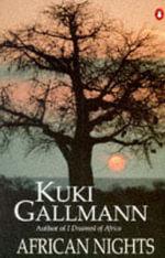 African Nights - Kuki Gallmann