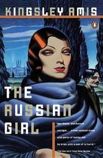The Russian Girl - Kingsley Amis