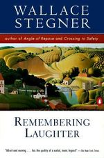 Remembering Laughter : A History, a Story, and a Memory of the Last Plain... - Wallace Stegner