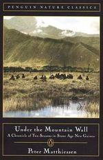 Under the Mountain Wall : Penguin Nature Classics - Peter Matthiessen