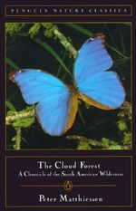 The Cloud Forest : A Chronicle of the South American Wilderness - Peter Matthiessen