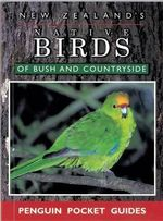 New Zealand's Native Birds of Bush & Countryside - Anon
