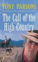 The Call of the High Country  :  The Definitive Guide to the Australian Working Do... - Tony Parsons