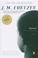 Boyhood : Scenes from Provincial Life - J. M. Coetzee