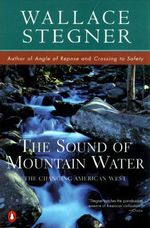 The Sound of Mountain Water - Wallace Stegner