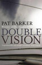 Double Vision - Pat Barker