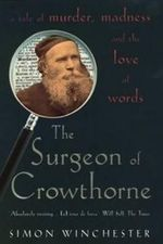 The Surgeon of Crowthorne : A Tale of Murder,Madness and the Oxford English Dictionary - Simon Winchester