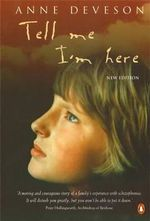 Tell Me I'm Here - Anne Deveson