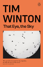 That Eye, The Sky - Tim Winton