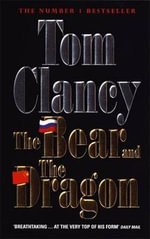 The Bear and the Dragon: A Jack Ryan Novel - Tom Clancy