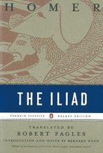 The Iliad : Penguin Classics Deluxe Edition - Homer