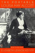 The Portable Louisa May Alcott - Louisa May Alcott