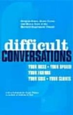 Difficult Conversations : How to Discuss What Matters Most - Douglas Stone