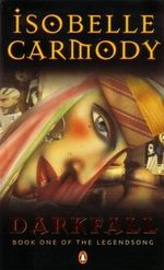 Darkfall : The Legendsong : Book 1 - Isobelle Carmody