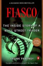 Fiasco : The Inside Story of a Wall Street Trader - Frank Portnoy